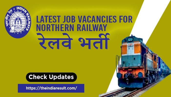 Indian North Railway Latest Jobs