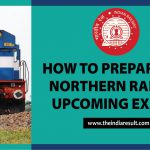 Upcoming Northern Railway Examination Tips