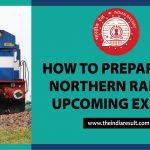 Upcoming Northern Railway Examination Tips