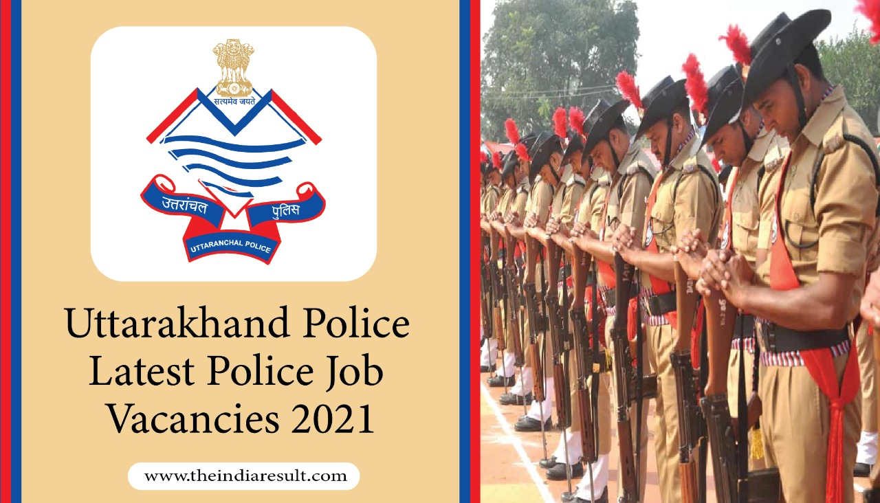 Uttarakhand Police Latest Job Vacancies